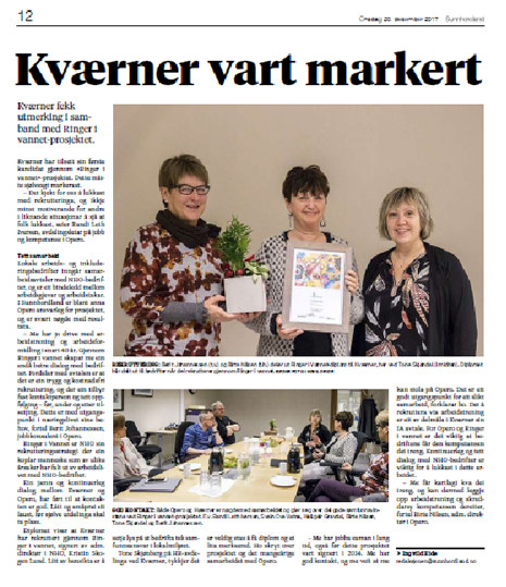 Avisen Sunnhordland skriver den 20.12 om Ringer i Vannet samarbeidet mellom Arbeids og inkluderingsbedriften Opero og Kværner. Kværner ble hedret med diplom og blomst for å ha rekruttert sin første medarbeider gjennom prosjektet.