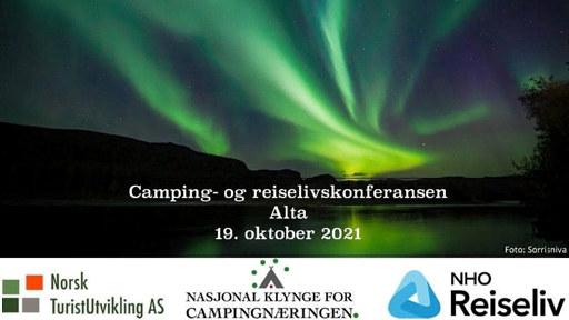 Bilde som viser teksten Camping- og reiselivskonferansen Alta 19. oktober 2021 med logoene til arrangørene Norsk TuristUtvikling AS, Nasjonal klynge for campingnæringen og NHO Reiseliv.